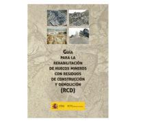 Guía para la rehabilitación de huecos mineros con Residuos de Construcción y Demolición (RCD)